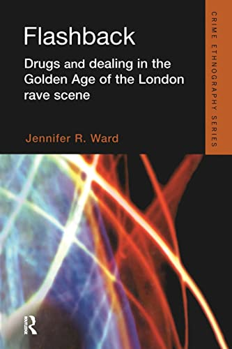 9781138861541: Flashback: Drugs and Dealing in the Golden Age of the London Rave Scene