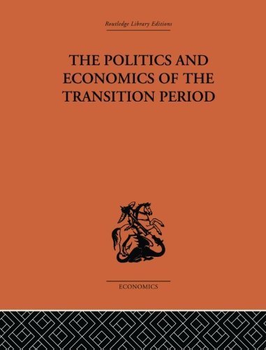 9781138861572: The Politics and Economics of the Transition Period