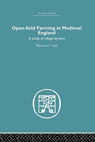 9781138861725: Open-Field Farming in Medieval Europe: A Study of Village By-laws