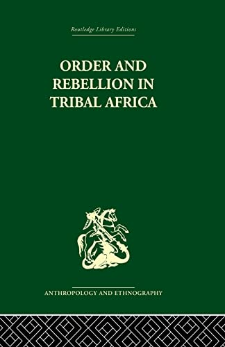 9781138861787: Order and Rebellion in Tribal Africa