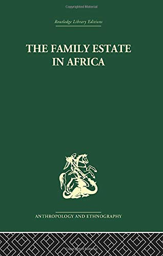 9781138861800: The Family Estate in Africa: Studies in the Role of Property in Family Structure and Lineage Continuity