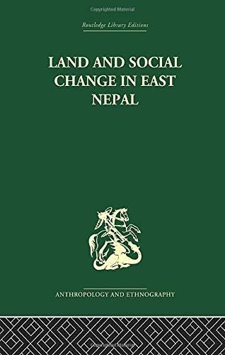 9781138862012: Land and Social Change in East Nepal: A Study of Hindu-Tribal Relations