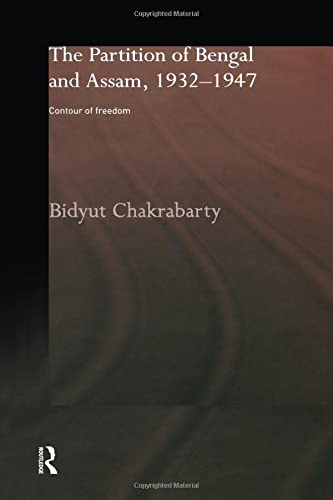 9781138862241: The Partition of Bengal and Assam, 1932-1947: Contour of Freedom