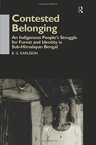 9781138862357: Contested Belonging: An Indigenous People's Struggle for Forest and Identity in Sub-Himalayan Bengal