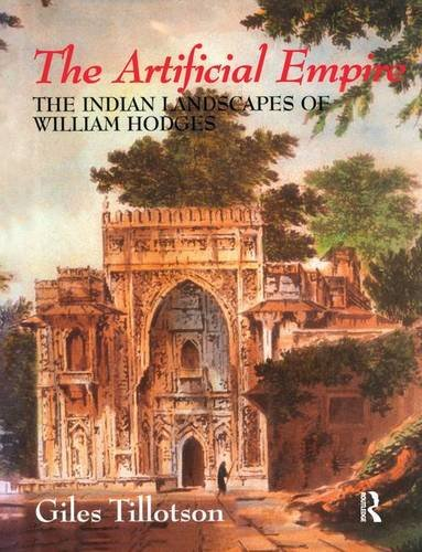 9781138862395: The Artificial Empire: The Indian Landscapes of William Hodges