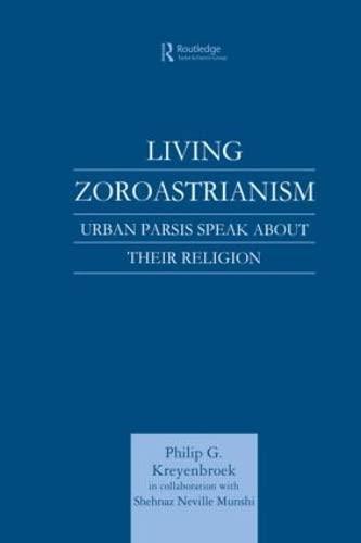 Living Zoroastrianism: Kreyenbroek, Philip G./