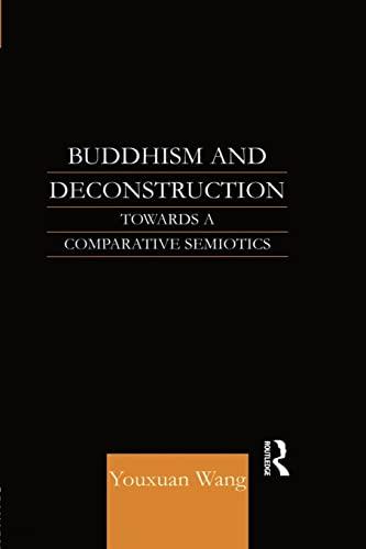 9781138862500: Buddhism and Deconstruction: Towards a Comparative Semiotics