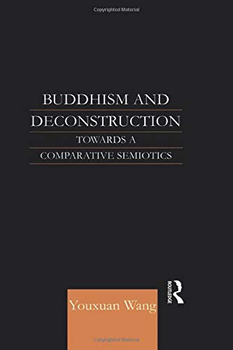9781138862500: Buddhism and Deconstruction: Towards a Comparative Semiotics