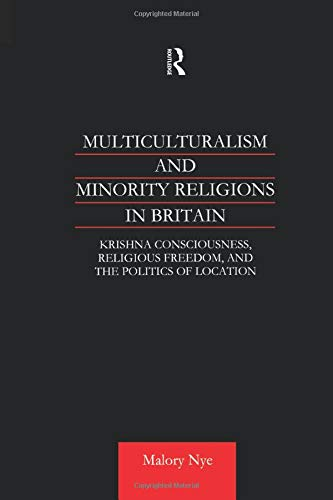 9781138862531: Multiculturalism and Minority Religions in Britain: Krishna Consciousness, Religious Freedom and the Politics of Location