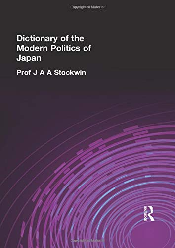 9781138862746: Dictionary of the Modern Politics of Japan