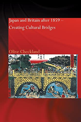 9781138862883: Japan and Britain after 1859: Creating Cultural Bridges