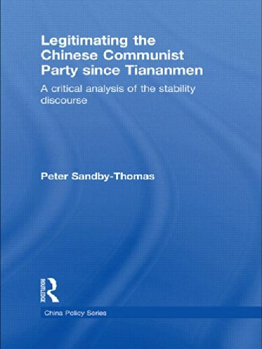 9781138862975: Legitimating the Chinese Communist Party Since Tiananmen: A Critical Analysis of the Stability Discourse