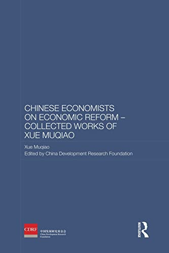 9781138863002: Chinese Economists on Economic Reform - Collected Works of Xue Muqiao