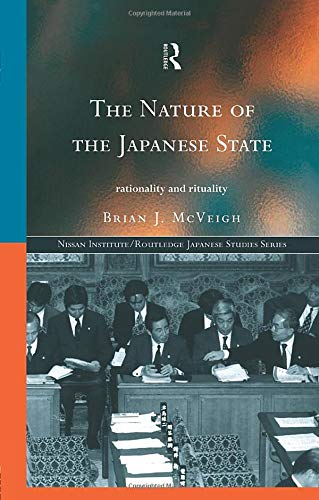 9781138863033: The Nature of the Japanese State: Rationality and Rituality (Nissan Institute/Routledge Japanese Studies)