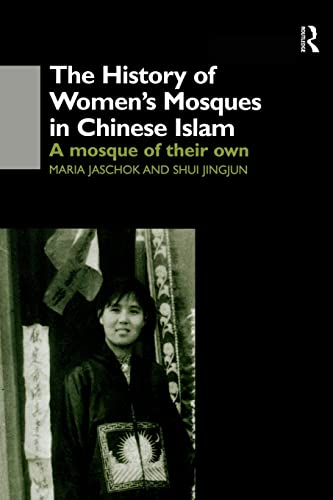 9781138863248: The History of Women's Mosques in Chinese Islam