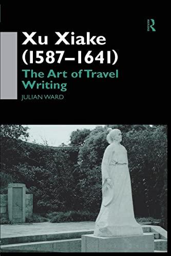9781138863279: Xu Xiake (1586-1641): The Art of Travel Writing