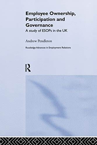 9781138863965: Employee Ownership, Participation and Governance: A Study of ESOPs in the UK (Routledge Research in Employment Relations)