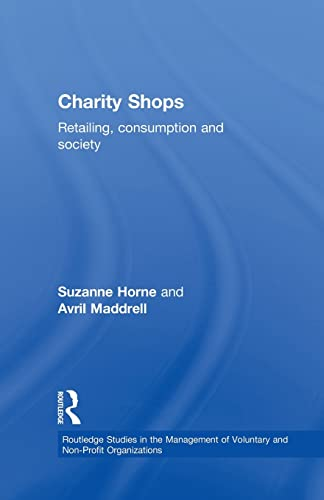 Charity Shops: Retailing, Consumption and Society (Routledge: Suzanne Horne; Avril