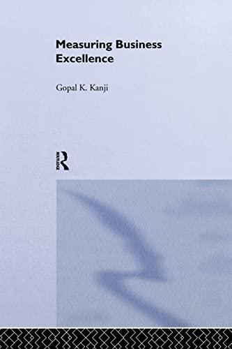 Measuring Business Excellence: Kanji, Gopal K.