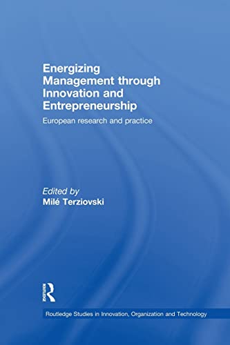Energizing Management Through Innovation and Entrepreneurship: European Research and Practice: ...