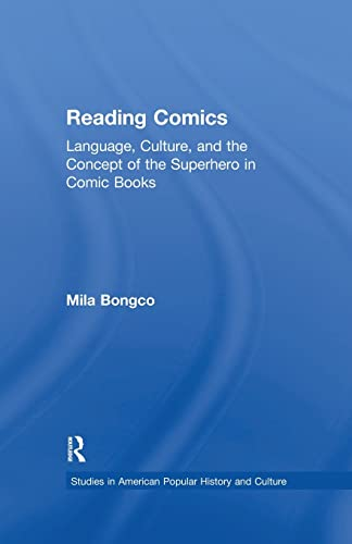 9781138864573: Reading Comics: Language, Culture, and the Concept of the Superhero in Comic Books (Studies in American Popular History and Culture)