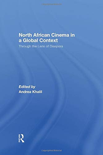 9781138864641: North African Cinema in a Global Context: Through the Lens of Diaspora