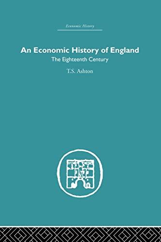 9781138864825: An Economic History of England: the Eighteenth Century