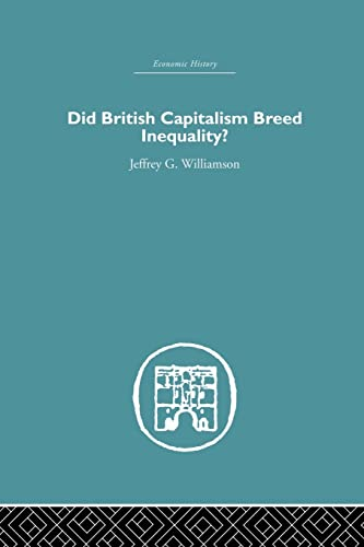 9781138864894: Did British Capitalism Breed Inequality?
