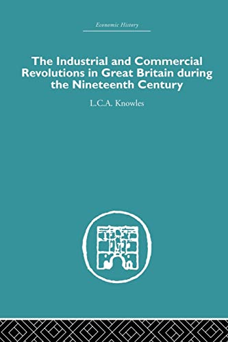 9781138864948: The Industrial & Commercial Revolutions in Great Britain During the Nineteenth Century