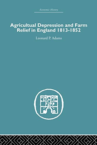 Agricultural Depression and Farm Relief in England: Leonard P. Adams