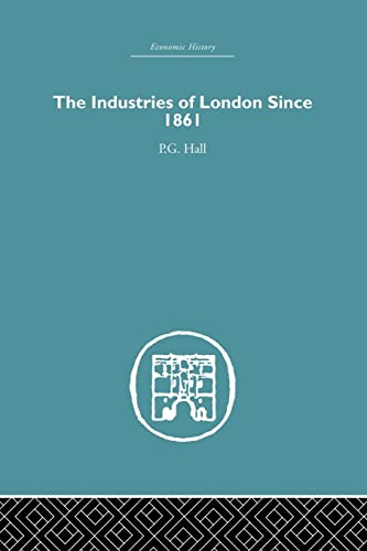 Industries of London Since 1861: HALL, P.G.