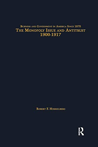 9781138865587: The Monopoly Issue and Antitrust, 1900-1917
