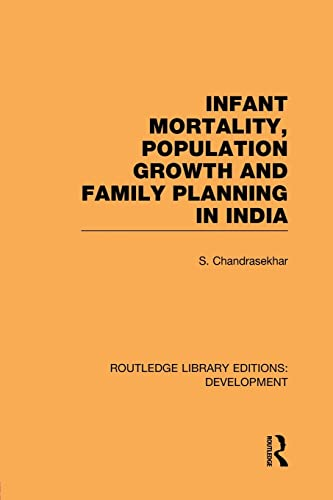 9781138865679: Infant Mortality, Population Growth and Family Planning in India: An Essay on Population Problems and International Tensions