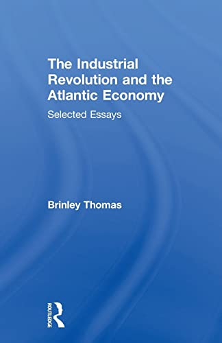 9781138865761: The Industrial Revolution and the Atlantic Economy: Selected Essays