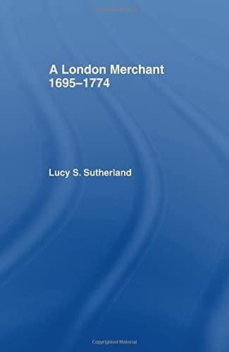 London Merchant 1695-1774: A London Merchant: Stuart Sutherland,Lu