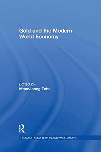 9781138866324: Gold and the Modern World Economy (Routledge Studies in the Modern World Economy)
