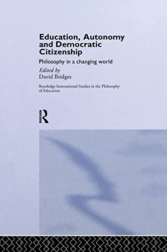 9781138866690: Education, Autonomy and Democratic Citizenship: Philosophy in a Changing World