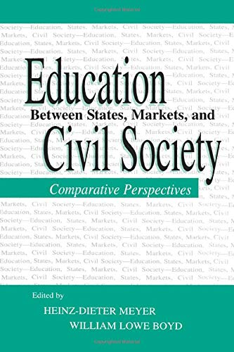 9781138866768: Education Between State, Markets, and Civil Society: Comparative Perspectives (Sociocultural, Political, and Historical Studies in Education)