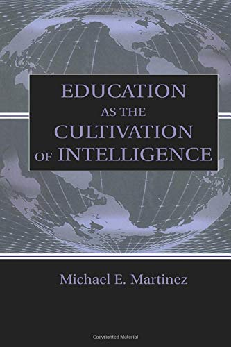 9781138866782: Education As the Cultivation of Intelligence