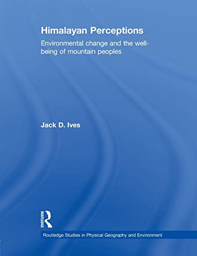 9781138867130: Himalayan Perceptions: Environmental Change and the Well-Being of Mountain Peoples (Routledge Studies in Physical Geography and Environment)