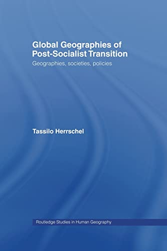 9781138867147: Global Geographies of Post-Socialist Transition: Geographies, societies, policies