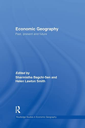 9781138867154: Economic Geography: Past, Present and Future