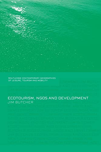 9781138867161: Ecotourism, NGOs and Development: A Critical Analysis (Cdontemporary Geographies of Leisure, Tourism and Mobility)