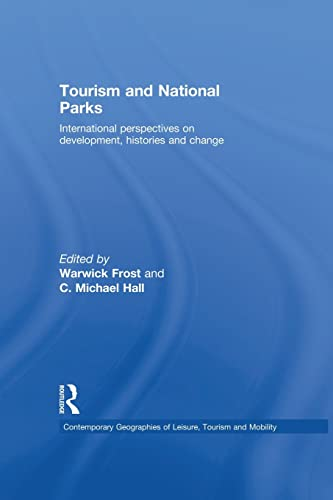 9781138867192: Tourism and National Parks: International Perspectives on Development, Histories and Change