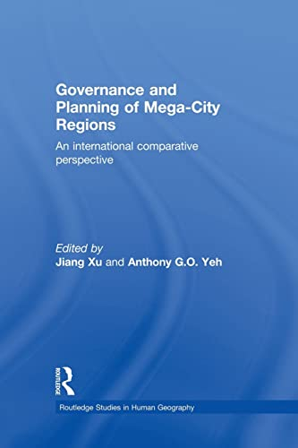 9781138867338: Governance and Planning of Mega-City Regions: An International Comparative Perspective (Routledge Studies in Human Geography)