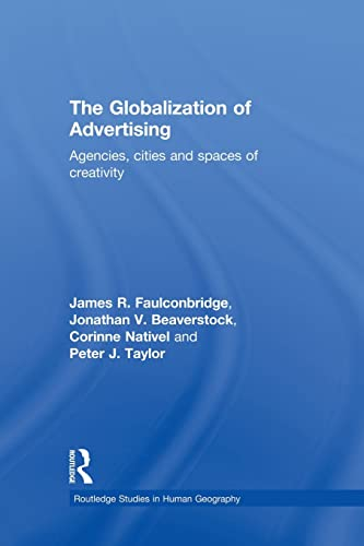 9781138867345: The Globalization of Advertising: Agencies, Cities and Spaces of Creativity