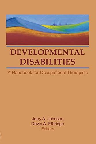 9781138867550: Developmental Disabilities: A Handbook for Occupational Therapists