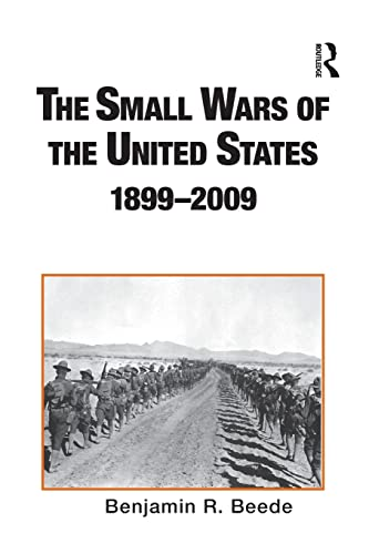 9781138867819: The Small Wars of the United States, 1899-2009: An Annotated Bibliography