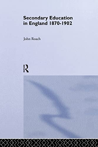 9781138868151: Secondary Education in England 1870-1902: Public Activity and Private Enterprise