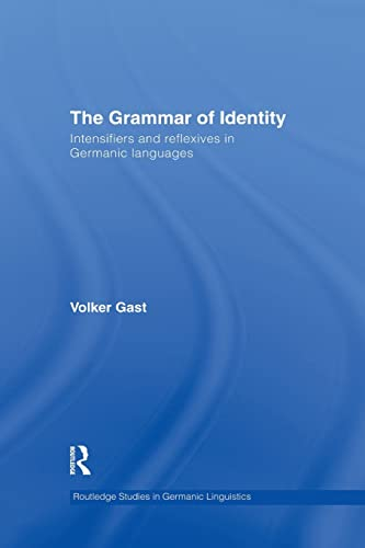 9781138868311: The Grammar of Identity: Intensifiers and Reflexives in Germanic Languages